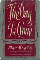 Alyse Gregory, The Day is Gone.