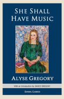 alyse gregory, she shall have music, janice gregory, sundial press